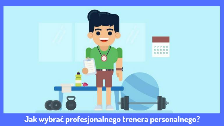 Jak wybrać profesjonalnego trenera personalnego?